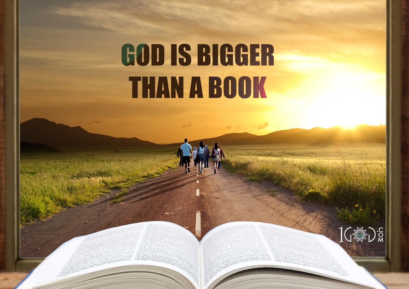God is Bigger Than a Book